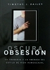 OSCURA OBSESION - Timothy J. Dailey