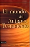 EL MUNDO DEL ANTIGUO TESTAMENTO - J.I. Packer, Merril C. Tenney & William White Jr.