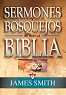 SERMONES Y BOSQUEJOS DE TODA LA BIBLIA (13 Tomos en 1) - James Smith