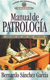 MANUAL DE PATROLOGIA - Bernardo Sanchez Garcia