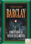 COMENTARIO AL NUEVO TESTAMENTO (17 tomos en 1) - William Barclay