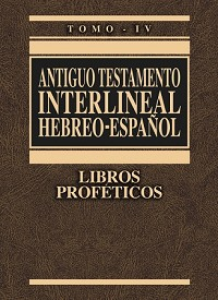 ANTIGUO TESTAMENTO INTERLINEAL (Hebreo/Espanol) Vol. IV – Editorial CLIE