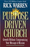 THE PURPOSE DRIVEN CHURCH - WARREN, RICK