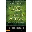 EL GOZO DE UNA ORACION ACTIVA - Bill Bright
