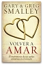 VOLVER A AMAR - Smaley, Gary y Smaley Greg