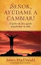 SENOR AYUDAME A CAMBIAR - James MacDonald