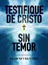 TESTIFIQUE DE CRISTO SIN TEMOR (Nueva Versión Revisada) - William Fay & Ralph Hodge