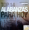 Willow Creek - CD. TOP 14 ALABANZAS PARA HOY (Edicion en Espanol)