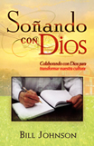SONANDO CON DIOS - Bill Johnson